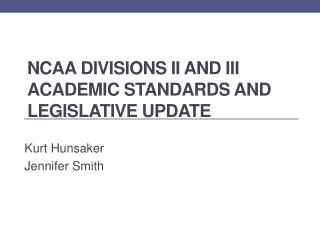NCAA Divisions II and III Academic Standards and Legislative Update