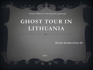 Ghost  tour in  Lithuania