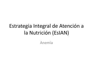 Estrategia Integral de Atención a la Nutrición (EsIAN)