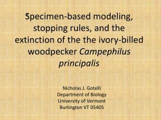 Nicholas J.  Gotelli Department of Biology University of Vermont Burlington VT 05405
