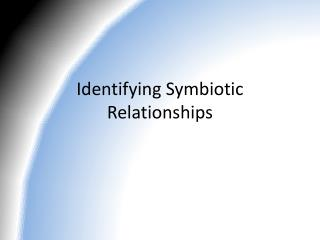 Identifying Symbiotic Relationships