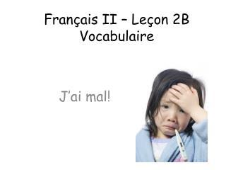 Fran�ais II � Le�on 2B Vocabulaire