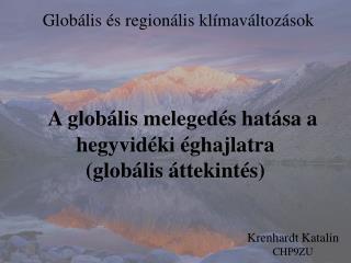 A globális melegedés hatása a hegyvidéki éghajlatra  ( globális  áttekintés )