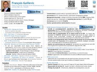 Fran�ois Guillevic Expert en Gestion de Projet et en Gouvernance du SI Certifi� PMP, ITIL, TOGAF9