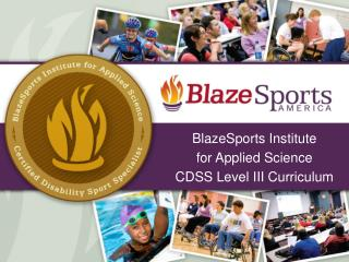BlazeSports Institute  for  Applied Science  CDSS  Level  III  Curriculum