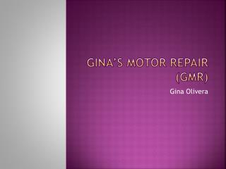 G ina's Motor Repair (GMR)