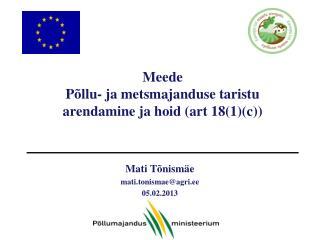 Meede Põllu-  ja metsmajanduse  taristu  arendamine ja hoid (art 18(1)(c))