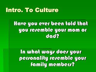 Intro. To Culture