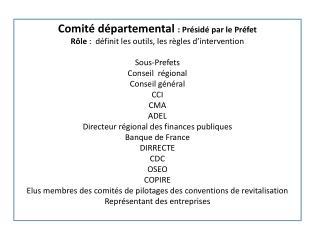 Comité départemental  : Présidé par le Préfet