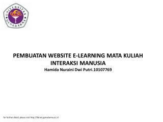 PEMBUATAN WEBSITE E-LEARNING MATA KULIAH INTERAKSI MANUSIA Hamida Nuraini Dwi Putri.10107769