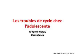Les troubles de cycle chez l�adolescente