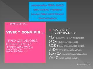 PROYECTO: VIVIR Y CONVIVIR … ( PARA SER MEJORES, CONOCERNOS Y APRECIARNOS EN SOCIEDAD…)