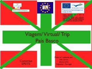 Viagem/ Virtual/  Trip Pa�s Basco
