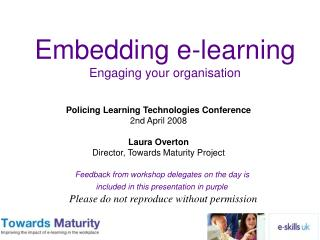 Embedding e-learning Engaging your organisation