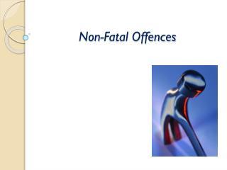Non-Fatal Offences
