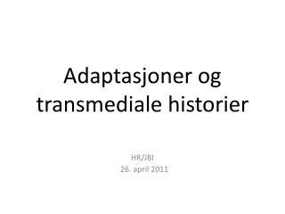 Adaptasjoner og transmediale historier