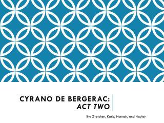 Cyrano de Bergerac: Act two