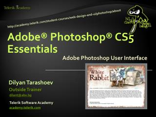Adobe® Photoshop®  CS5 Essentials