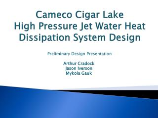 Cameco  Cigar  Lake High  Pressure Jet Water Heat Dissipation System Design