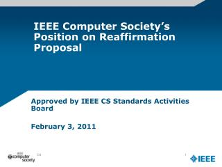 IEEE  Computer Society's Position  on Reaffirmation Proposal
