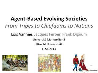 Agent-Based Evolving Societies From Tribes to Chiefdoms to Nations