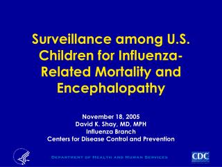Surveillance among U.S. Children for Influenza-Related Mortality and Encephalopathy