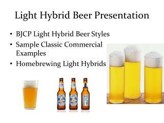 Light Hybrid Beer Presentation