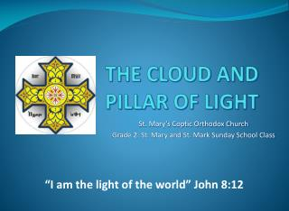 THE CLOUD  AND PILLAR OF LIGHT