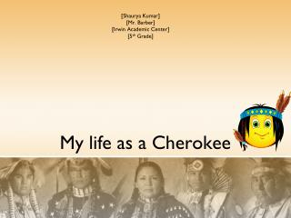 My life as a Cherokee