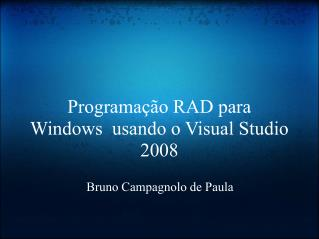 Programa  o RAD para Windows  usando o Visual Studio 2008