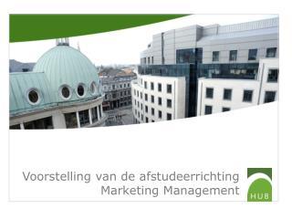 Voorstelling van de afstudeerrichting Marketing Management