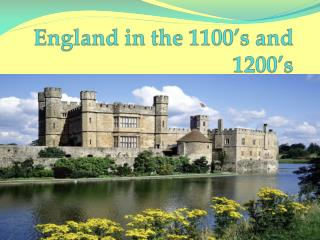 England in the 1100's and 1200's