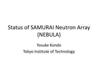 Status of SAMURAI Neutron Array (NEBULA)
