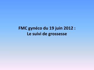 FMC gynéco du 19 juin 2012: Le suivi de grossesse