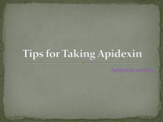 Tips for Taking Apidexin