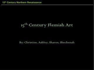 15 th  Century  Flemish Art
