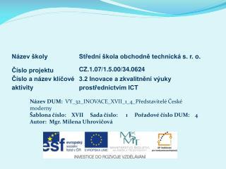 Název DUM :   VY_32_INOVACE_XVII_1_4_Představitelé  České moderny