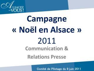 Campagne «Noël en Alsace» 2011