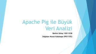 Apache Pig  ile B�y�k Veri Analizi