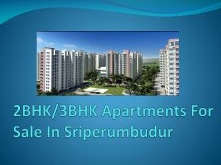 2BHK/3BHK apartments for sale in sriperumbudur