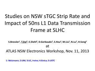 Studies on NSW  sTGC Strip Rate  and  Impact of 50ns  L1 Data  Transmission Frame at SLHC