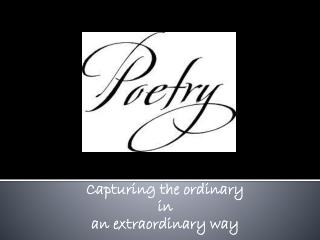 Capturing the ordinary i n  an extraordinary way