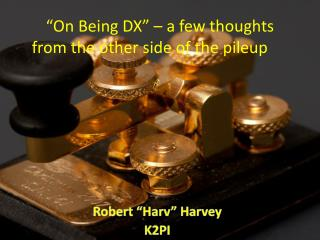 �On Being DX� � a few thoughts from the other side of the pileup