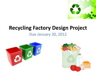 Recycling Factory Design Project