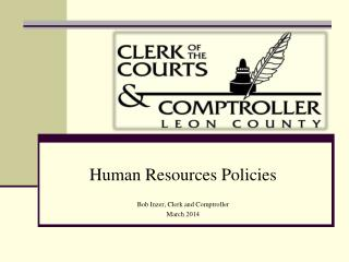 Human Resources Policies Bob Inzer, Clerk and Comptroller March 2014