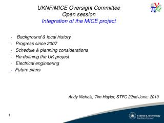 UKNF/MICE Oversight Committee Open session Integration of  the MICE  project