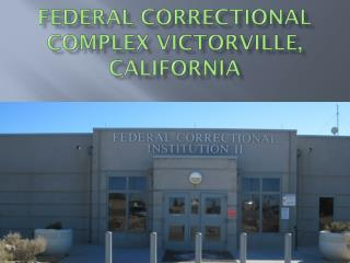 Federal Correctional Complex Victorville, California