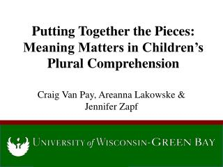Putting Together the Pieces: Meaning Matters in Children's Plural Comprehension