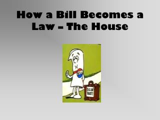 How a Bill Becomes a Law – The House
