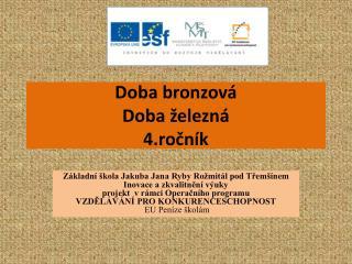 Doba bronzová Doba železná 4.ročník